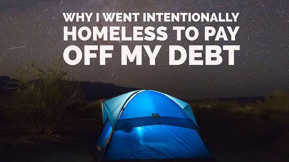I lived in a car and a tent to pay off my debt