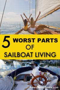 5 WORST THINGS ABOUT LIVING ON A SAILBOAT