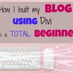 How I built my blog using Divi as a total beginner