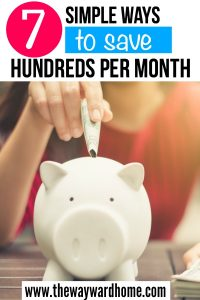 7 simple ways to save hundreds of dollars every month