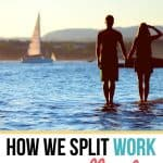 How we divide the work when living the sailboat life