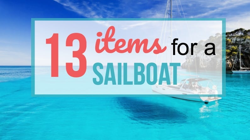 13 things I can't do without on my sailboat