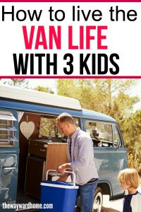 How to live the van life with 3 kids