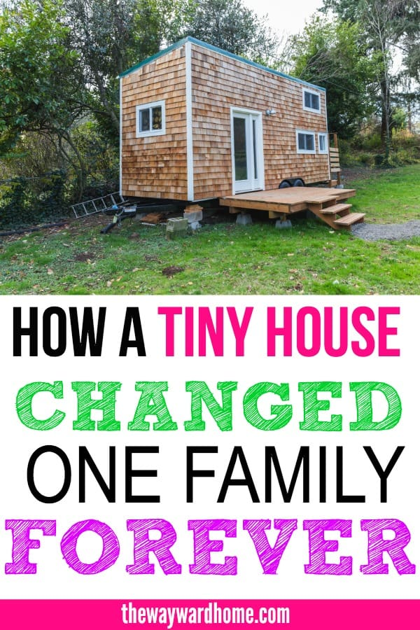 How a tiny house changed one family for good