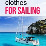 Essential sailing clothing for boat life