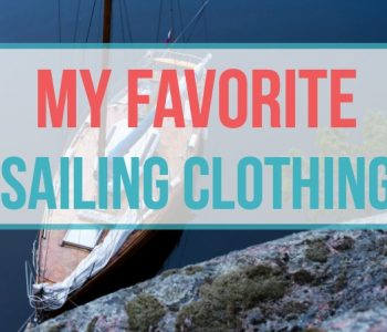 My favorite sailing clothing to wear on our sailboat