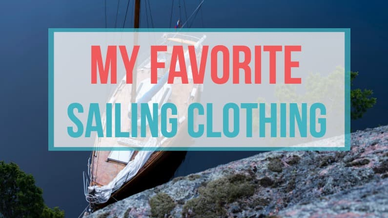 The best sailing clothing to wear for a day out on a sailboat