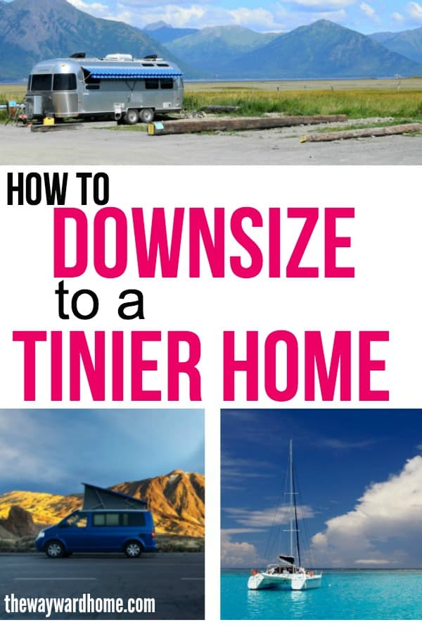 How to downsize to a van, RV, sailboat or tiny home