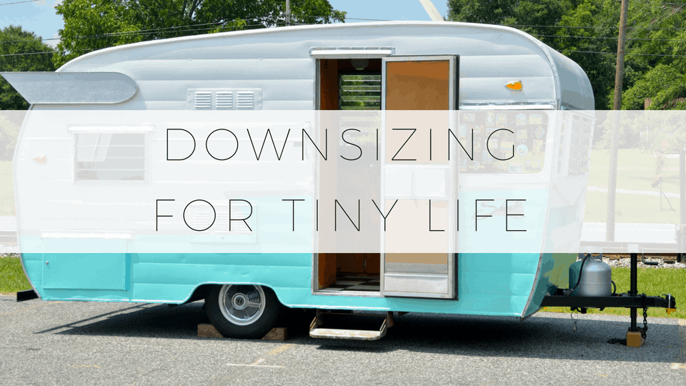 How to downsize for a tiny life