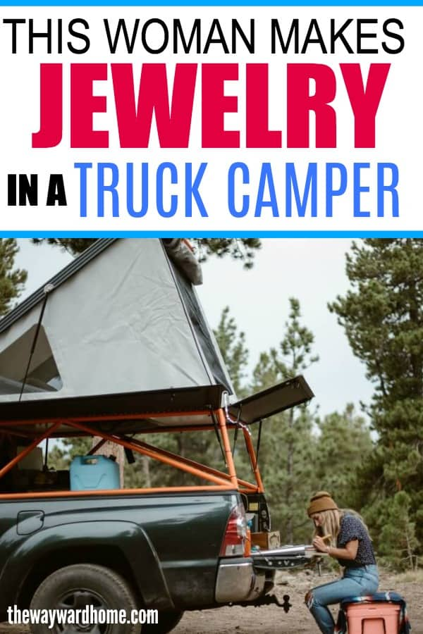 woman makes jewelry from a truck camper