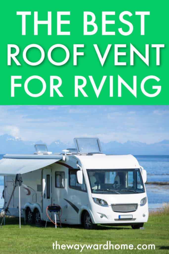 best roof vent for RVing