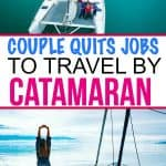 couple quits jobs to travel on a cruising catamaran