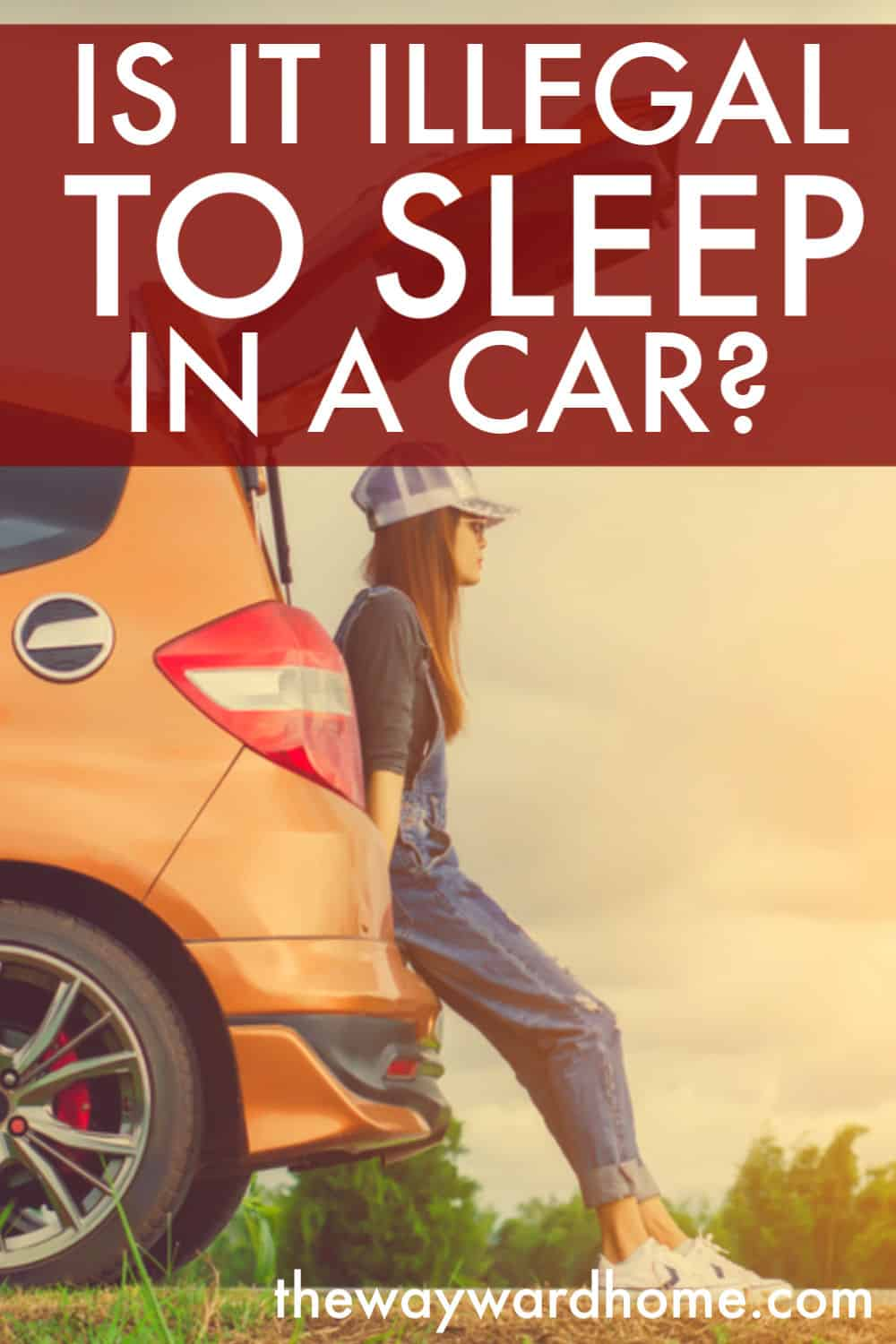 Is it illegal to sleep in a car? Where to sleep in your car legally.