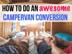 How to do a custom campervan conversion to live the van life.