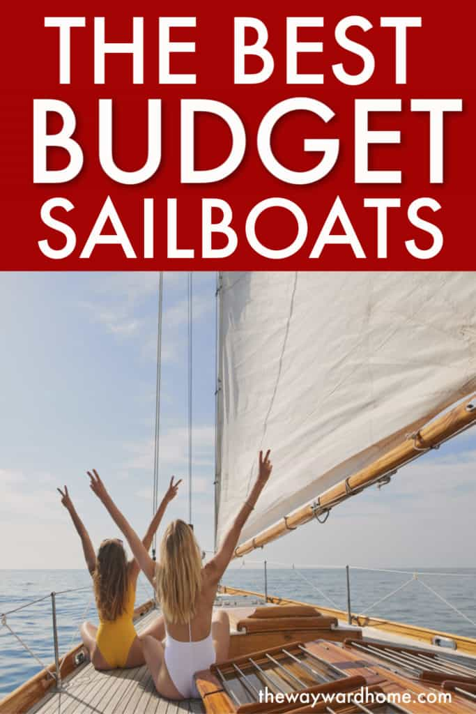 the best budget sailboats for sailing around the world