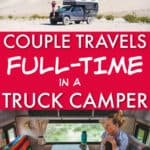 couple travels full time in a truck camper