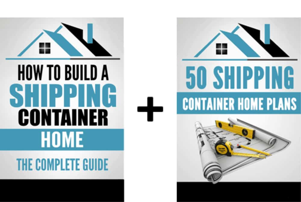 How to Build a Shipping Container Home Guide + 50 Shipping Container Home Plans ebook cover images.