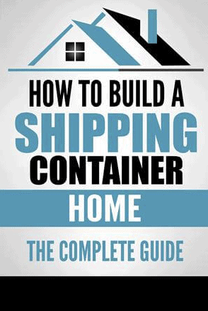 Shipping Container Home Building Guide & Plans!